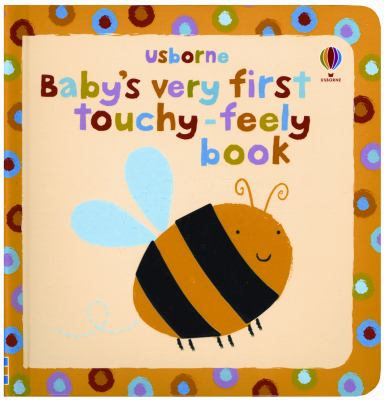 Baby's very first touchy-feely book / Stella Baggott