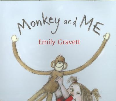 Monkey and me / Emily Gravett