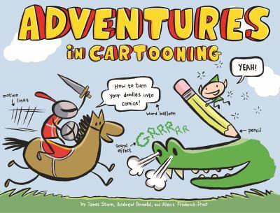 Adventures in cartooning / James Sturm