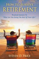 Cover image for How to survive retirement : reinventing yourself for the life you've always wanted