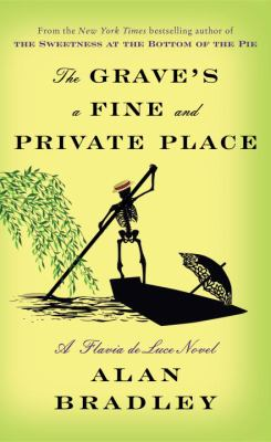 Cover image for The grave's a fine and private place ; a Flavia de Luce novel