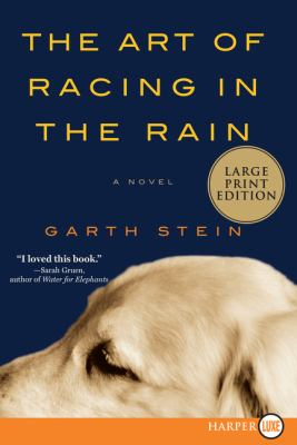 Cover image for The art of racing in the rain a novel