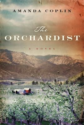 Cover image for The orchardist : a novel
