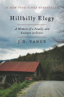 Cover image for Hillbilly elegy : a memoir of a family and culture in crisis