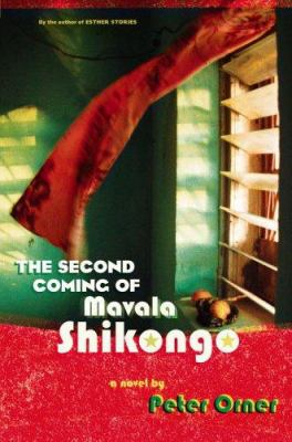 Cover image for The second coming of Mavala Shikongo : a novel