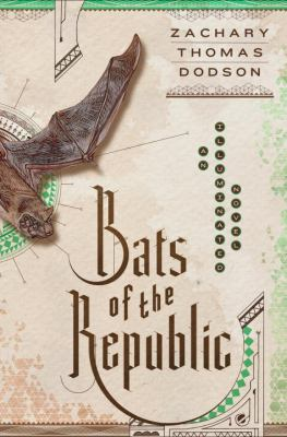 Cover image for Bats of the republic : an illuminated novel