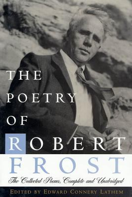 Cover image for The poetry of Robert Frost : the collected poems, complete and unabridged