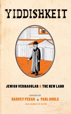 Cover image for Yiddishkeit : Jewish vernacular and the new land