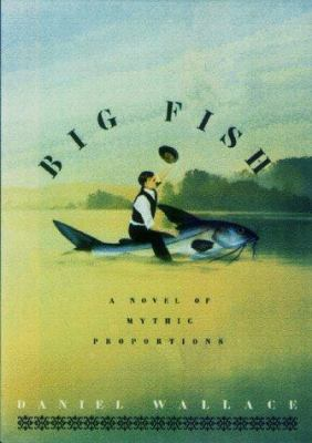 Cover image for Big fish : a novel of mythic proportions