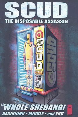 Cover image for Scud, the disposable assassin : the whole shebang!