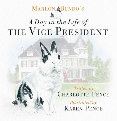Cover image for Marlon Bundo's A day in the life of the vice president