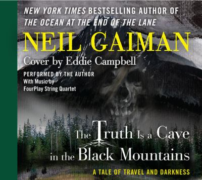 Cover image for The truth is a cave in the Black Mountains a tale of travel and darkness with pictures of all kinds
