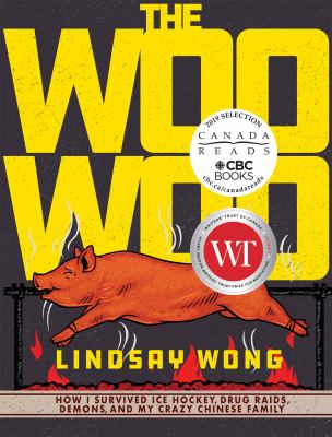 The Woo-Woo: How I Survived Ice Hockey, Drug Raids, Demons, and My Crazy Chinese Family cover art