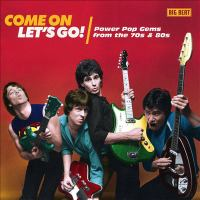 Cover illustration for Come On Let's Go: Powerpop Gems