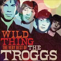 Cover illustration for Wild Thing: The Very Best of the Troggs