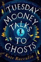 Cover illustration for Tuesday Mooney Talks to Ghosts