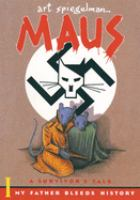 Cover illustration for Maus : a survivor's tale I : My father bleeds history