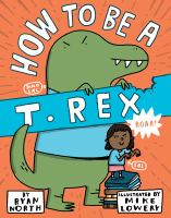 Cover illustration for How to be a T. Rex