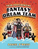 Cover illustration for Your Presidential Fantasy Dream Team