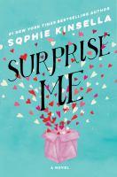 Cover illustration for Surprise me : a novel
