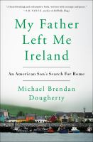 Cover illustration for My Father Left Me Ireland