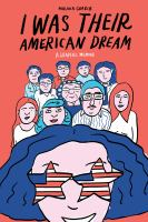 Cover illustration for I was their American Dream: A Graphic Memoir