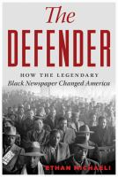 Cover illustration for The defender : how the legendary Black newspaper changed America