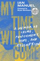 Cover illustration for My Time Will Come: A Memoir of Crime, Punishment, Hope, and Redemption