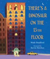 Cover illustration for There's a Dinosaur on the 13th Floor