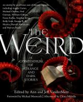 Cover illustration for The weird : a compendium of strange and dark stories