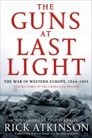 Cover illustration for The guns at last light : the war in Western Europe, 1944-1945