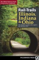 Cover illustration for Rail-trails. Illinois, Indiana, and Ohio