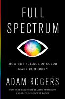 Cover illustration for Full Spectrum: How the Science of Color Made Us Modern