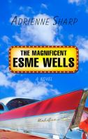 Cover illustration for The Magnificent Esme Wells