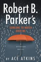 Cover illustration for Robert B. Parker's Someone to Watch Over Me