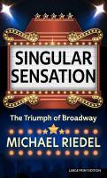 Cover illustration for Singular Sensation: The Triumph of Broadway