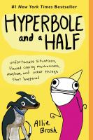 Cover illustration for Hyperbole and a half : unfortunate situations, flawed coping mechanisms, mayhem, and other things that happened