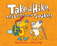 Cover illustration for Take a Hike Miles and Spike