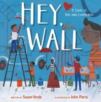 Cover illustration for  Hey, wall : a story of art and community