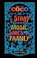Cover illustration for Coco: A Story About Music, Shoes, and Family