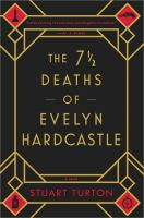 Cover illustration for The 7 1/2 Deaths of Evelyn Hardcastle