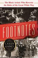 Cover illustration for Footnotes: The Black Artists Who Rewrote the Rules of the Great White Way