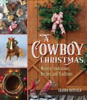 Cover illustration for A Cowboy Christmas: Western Celebrations, Recipes, and Traditions