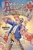 Cover illustration for Amazing fantastic incredible : a marvelous memoir