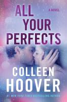 Cover illustration for All your perfects : a novel