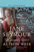Cover illustration for Jane Seymour: The Haunted Queen