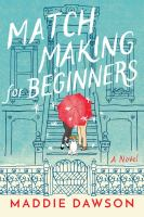Cover illustration for Match making for beginners : a novel