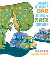 Cover illustration for What Kind of Car does a T. Rex Drive?