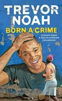Cover illustration for Born a Crime: Stories from a South African Childhood
