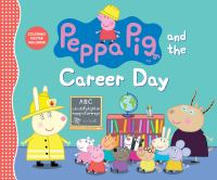 Cover illustration for Peppa Pig and the Career day